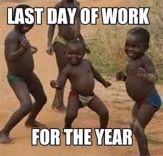 Last Day Of Work Meme - meme maker last day of work for the year