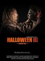 fan film watch the trailer for u0027halloween iii family ties