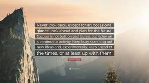 dorothy draper quote u201cnever look back except for an occasional
