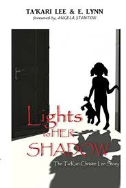 lights to a shadow the takari lee christie story amazon com lights to her shadow the ta kari lee christie story