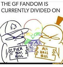 Funny Gravity Falls Memes - the gf fandom is currently divided on all hail l bill bill funny