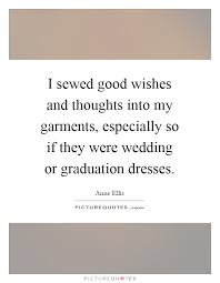 wedding thoughts quotes i sewed wishes and thoughts into my garments especially so