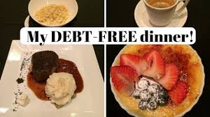 my debt free gourmet dinner celebration