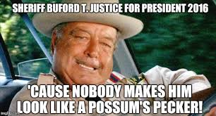 Justice Meme - buford t justice imgflip