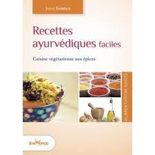 livre de recette cuisine recettes ayurvédiques faciles cuisine végétarienne aux épices