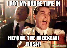 Rush Meme - i got my range time in before the weekend rush meme ray liota