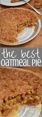 pies for thanksgiving nanny u0027s oatmeal pie