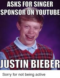 Memes About Being Sorry - asks for singer sponsor on youtube justin bieber sorry for not being