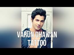 varun dhawan tattoo youtube