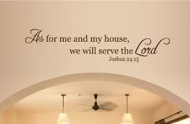 wall decor as for me and my house we will serve the lord a wall wall decor as for me and my house we will serve the lord a wall art sticker decal 2046