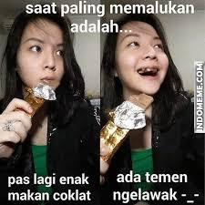 Meme Pas - pas lagi enak makan coklat meme http www indomeme com meme