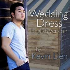 wedding dress lyrics kevin lien wedding dress version lyrics musixmatch