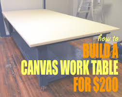 How To Build A Floor For A House How To Build A Canvas Work Table For 200 U2014 House Of Vonne