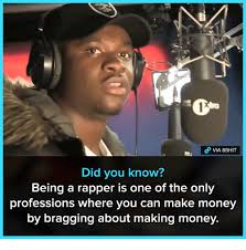 Make Money With Memes - via 8shit did you know being a rapper is one of the only