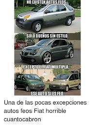 si es auto no existen autos feos duenos estilo excepto el fiat