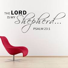 aliexpress com buy the lord is my shepherd psalm 23 1 religious aliexpress com buy the lord is my shepherd psalm 23 1 religious decorations wall art sayings vinyl letters stickers decals 147 32cm x 55 88cm from