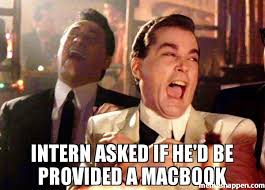 Intern Meme - intern asked if he d be provided a macbook meme ray liota 49920