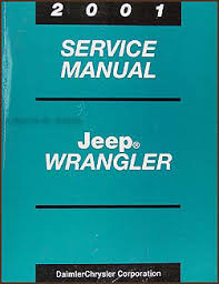 2001 jeep wrangler owners manual 2001 jeep wrangler original owner s manual includes se