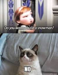 Do You Want To Build A Snowman Meme - 22 best grumpy cat images on pinterest funny things ha ha and