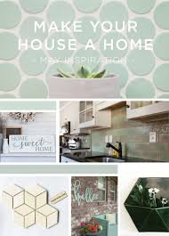 make your house a home may inspiration