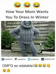 Winter Meme - how your mom wants you to dress in winter 1 winter meme on