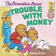 berenstain bears books the berenstain bears trouble with money stan berenstain jan