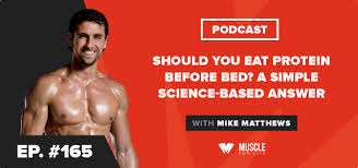 Should I Eat Before Bed Should You Eat Protein Before Bed A Simple Science Based Answer