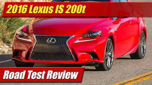 lexus is website 2016 lexus is 200t road test review youtube