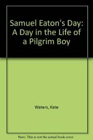 pilgrim boy book 9780590480536 samuel eaton s day a day in the of a pilgrim