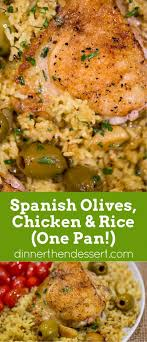 Indian Food Olives From Spain Olives Chicken And Rice One Pan Dinner Then Dessert