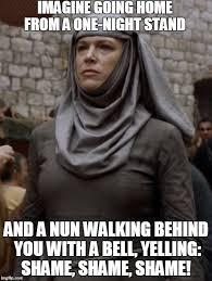 Shame Meme - cersei walk of shame meme google search obsessions game of