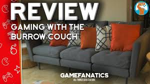 gaming with a burrow couch review youtube