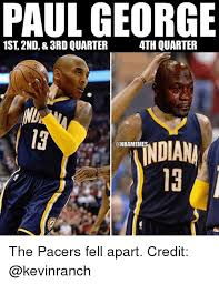 Paul George Memes - paul george 4th quarter 1st 2nd 3rd quarter onbamemes the pacers