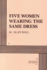 the dining room play script five women wearing the same dress alan ball alan ball