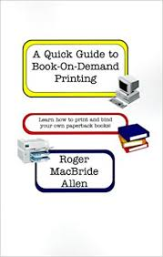 how to print and bind your own paperback book bookmaking a quick guide to book on demand printing learn how to print and