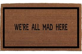 Coir Doormat Wipe Your Paws We U0027re All Mad Here Alice In Wonderland Door Mat Coir Doormat Rug