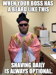 Beard Shaving Meme - a priest a beard rose vestments and the option to shave tom perna