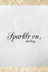 quotes elegance beauty best 25 sparkle quotes ideas on pinterest quotes
