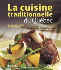 livre de cuisine traditionnelle livre cuisine traditionnelle du québec découvrez la cuisine de nos