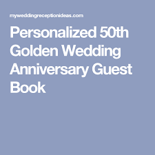 50th anniversary guest book personalized personalized 50th golden wedding anniversary guest book golden