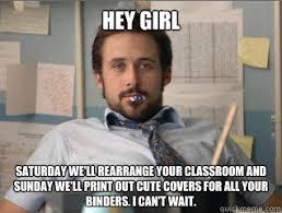 Teacher Lady Meme - hey girl meme teacher teacher ryan gosling hey girl saturday