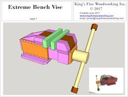 Wood Bench Vise Plans by Extreme Bench Vise Plans U2013 King U0027s Fine Woodworking Inc