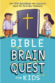 bible brain quest for kids over 500 questions and answers bible