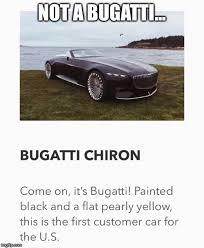 Bugatti Meme - they didn t even get the description right imgflip