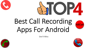 best recording app for android top 4 best call recording apps for android