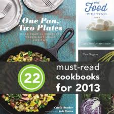 best cookbooks the 22 best cookbooks of 2013 books recipes and foods