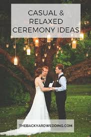 casual u0026 relaxed ceremony ideas the backyard wedding