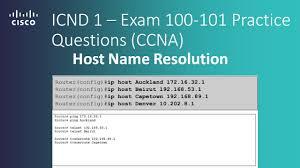 cisco icnd 1 u2013 exam 100 101 host name resolution practice