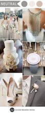 ten trending wedding theme ideas for 2017 neutral wedding colors