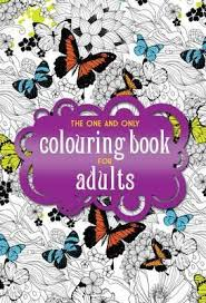 The One And Only Coloring Book For Adults 9781907912771 Colouring Book